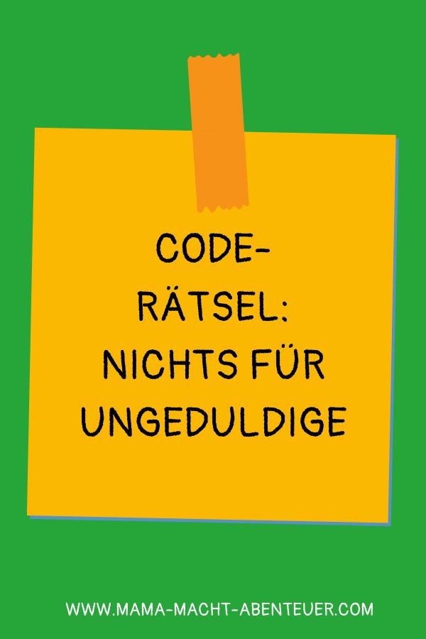 Code Schatzsuche Rätsel: Nichts für Ungeduldige